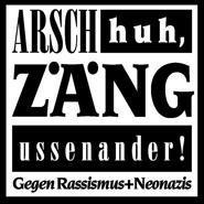Arsch huh, Zäng ussendander!